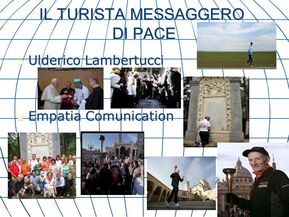 IL TURISTA MESSAGGERO DI PACE
