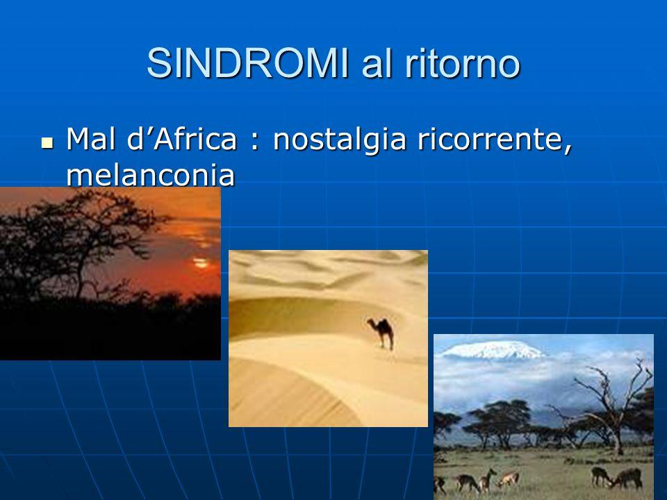 SINDROMI al ritorno Mal d'Africa : nostalgia ricorrente, melanconia