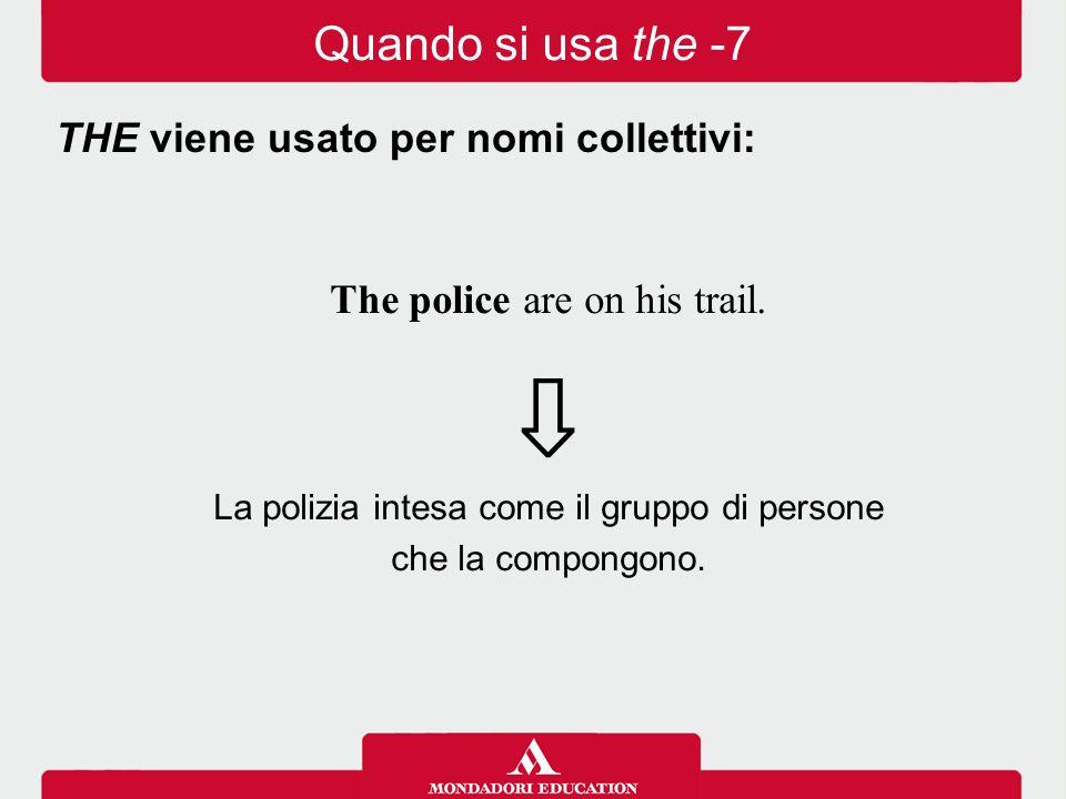 ⇩ Quando si usa the -7 THE viene usato per nomi collettivi: