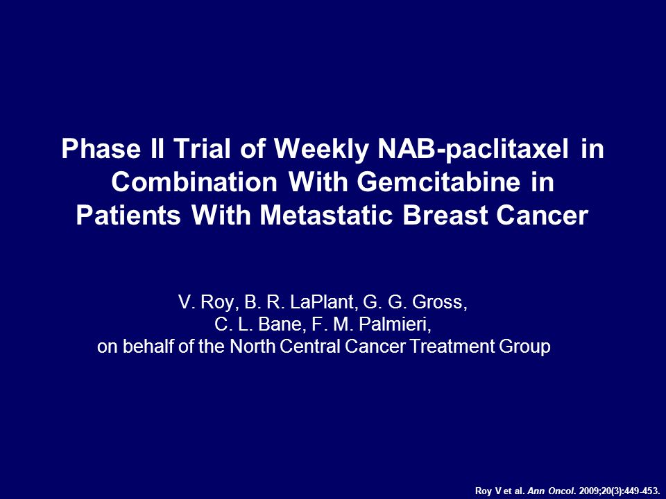 Phase II Trial of Weekly NAB-paclitaxel in Combination With Gemcitabine in Patients With Metastatic Breast Cancer