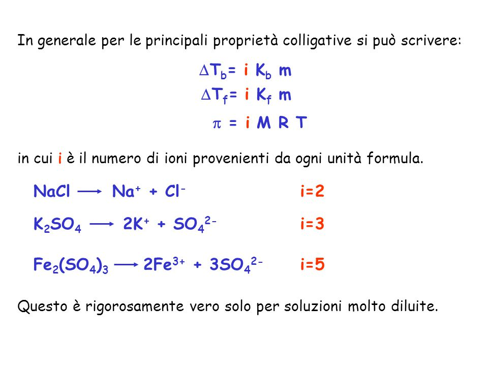Tb= i Kb m Tf= i Kf m  = i M R T NaCl Na+ + Cl- i=2