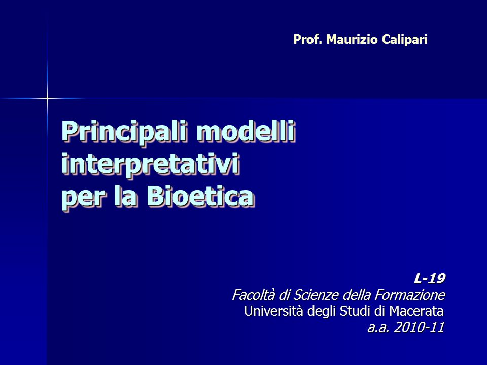 Principali modelli interpretativi per la Bioetica