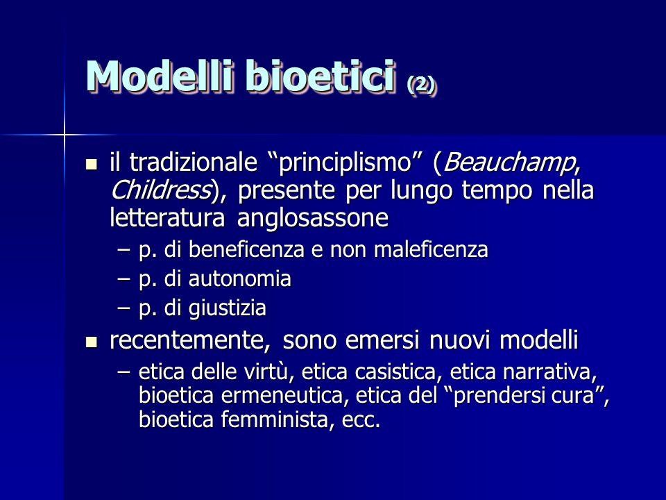 Modelli bioetici (2) il tradizionale principlismo (Beauchamp, Childress), presente per lungo tempo nella letteratura anglosassone.