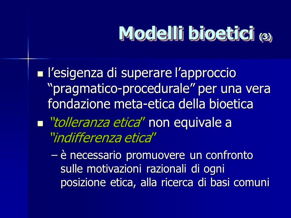 Modelli bioetici (3) l'esigenza di superare l'approccio pragmatico-procedurale per una vera fondazione meta-etica della bioetica.
