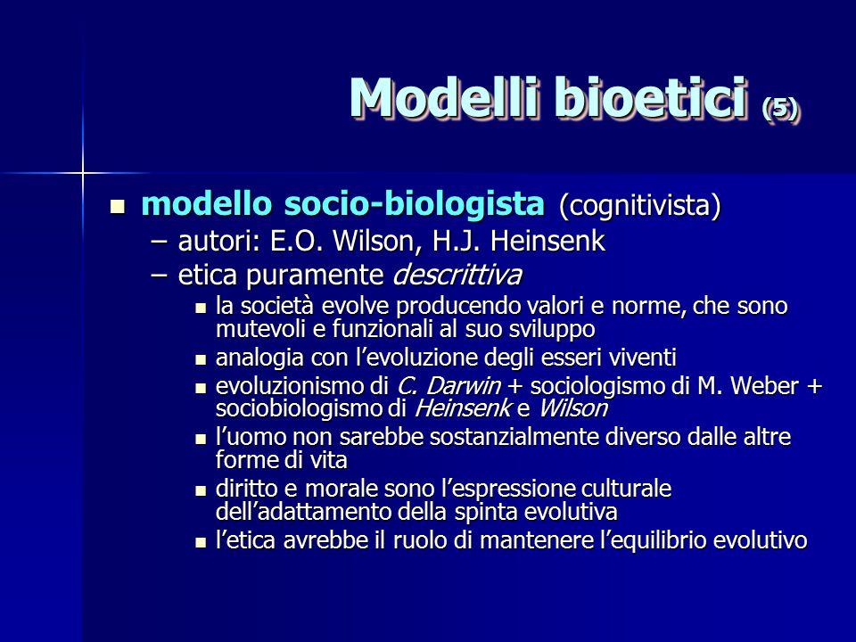 Modelli bioetici (5) modello socio-biologista (cognitivista)