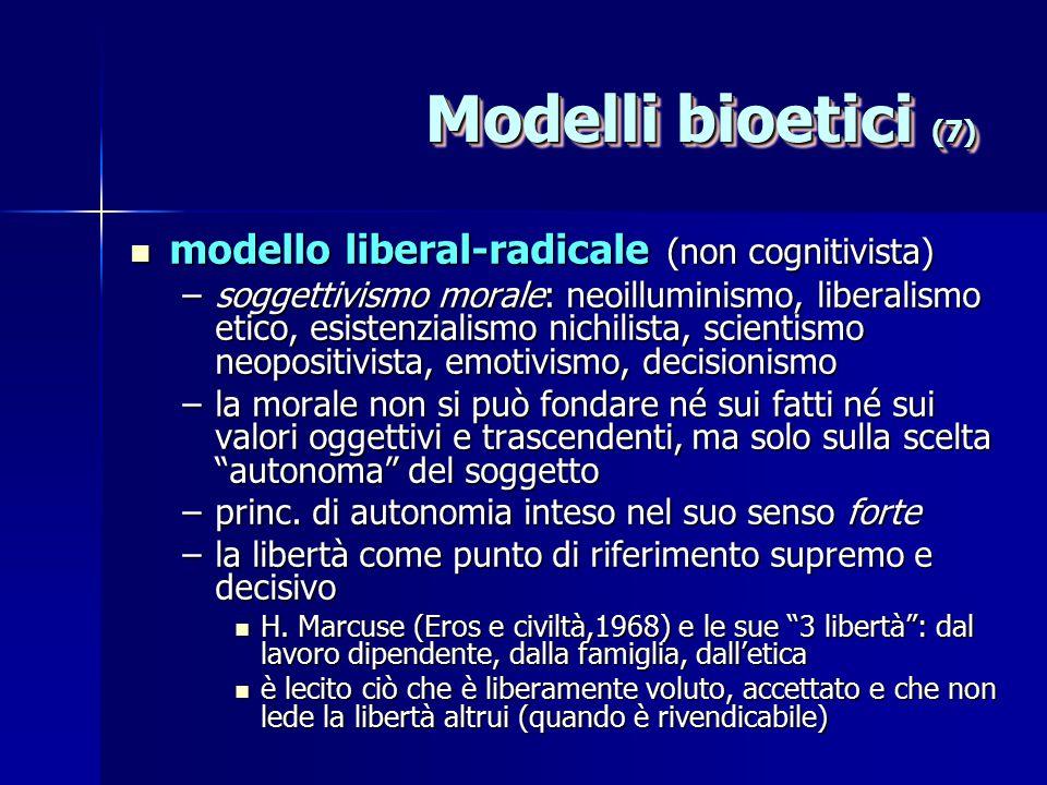 Modelli bioetici (7) modello liberal-radicale (non cognitivista)