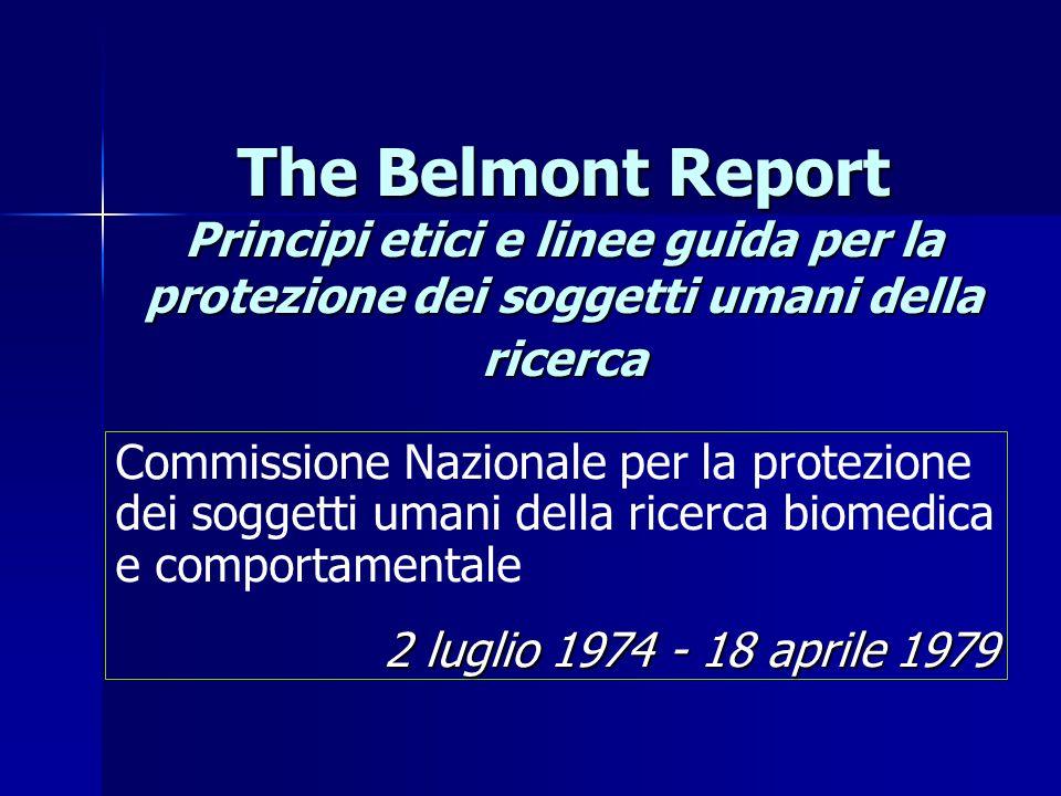 The Belmont Report Principi etici e linee guida per la protezione dei soggetti umani della ricerca
