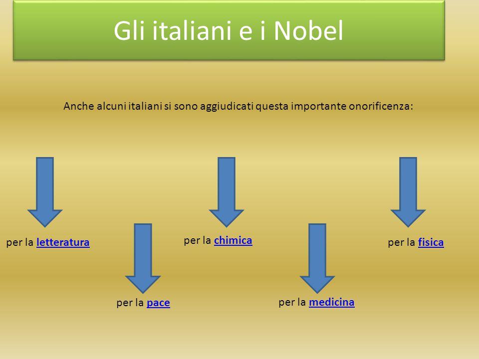 Gli italiani e i Nobel Anche alcuni italiani si sono aggiudicati questa importante onorificenza: per la letteratura.