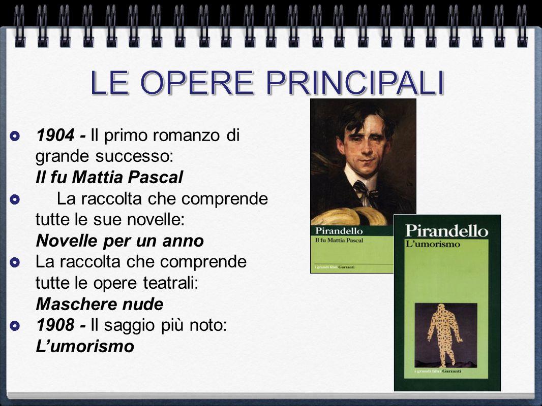 LE OPERE PRINCIPALI 1904 - Il primo romanzo di grande successo: