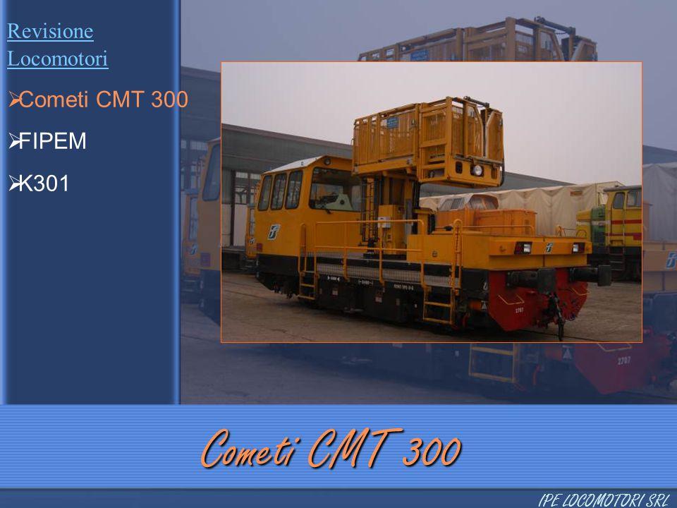 Cometi CMT 300 Cometi CMT 300 FIPEM K301 Revisione Locomotori