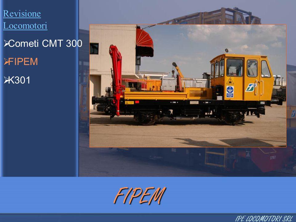 FIPEM Cometi CMT 300 FIPEM K301 Revisione Locomotori