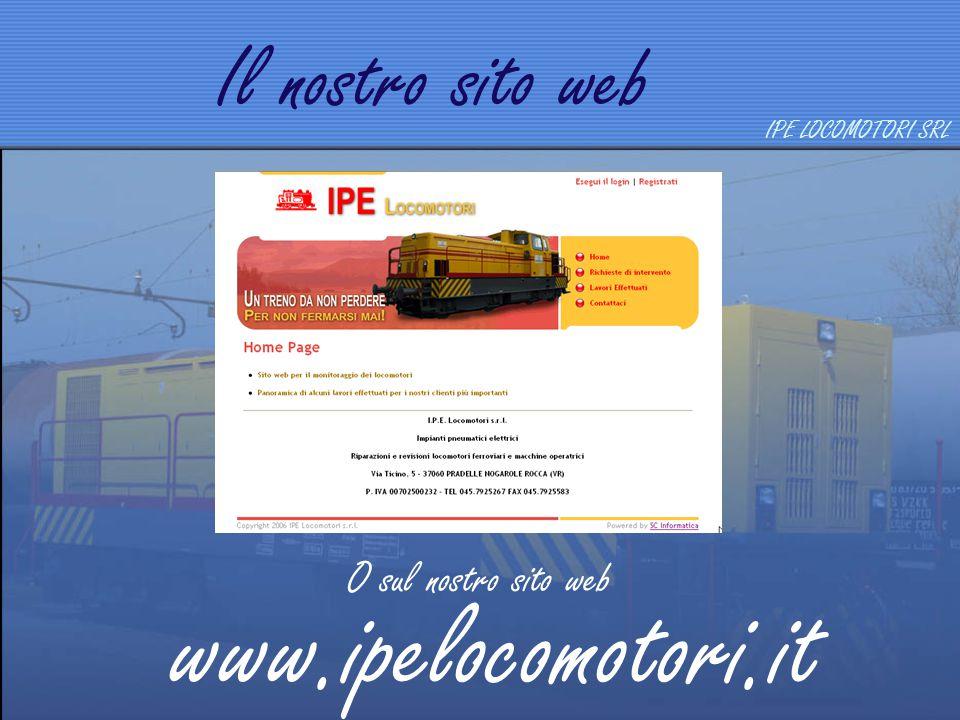 Il nostro sito web IPE LOCOMOTORI SRL O sul nostro sito web www.ipelocomotori.it