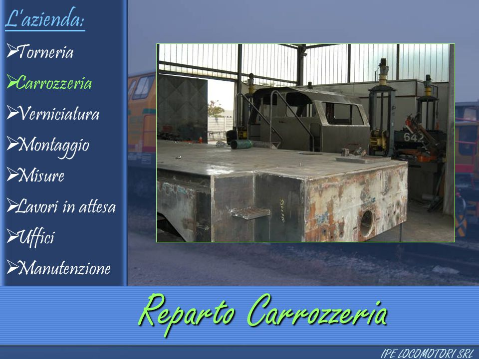 Reparto Carrozzeria L'azienda: Torneria Carrozzeria Verniciatura