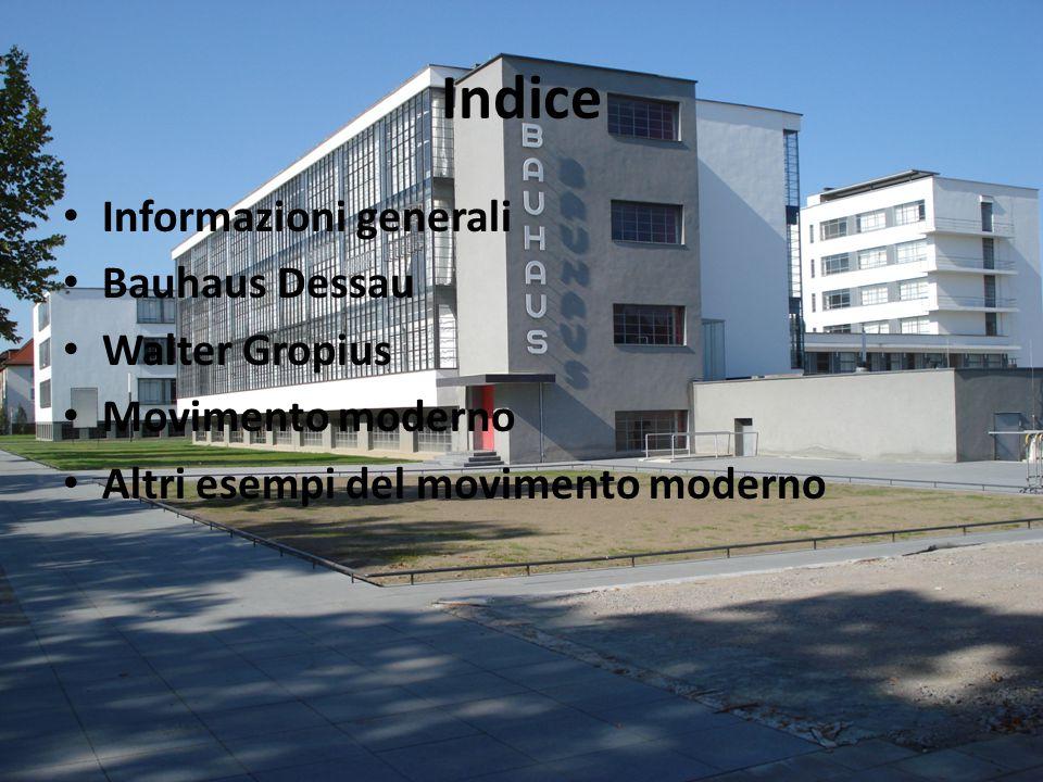 Indice Informazioni generali Bauhaus Dessau Walter Gropius