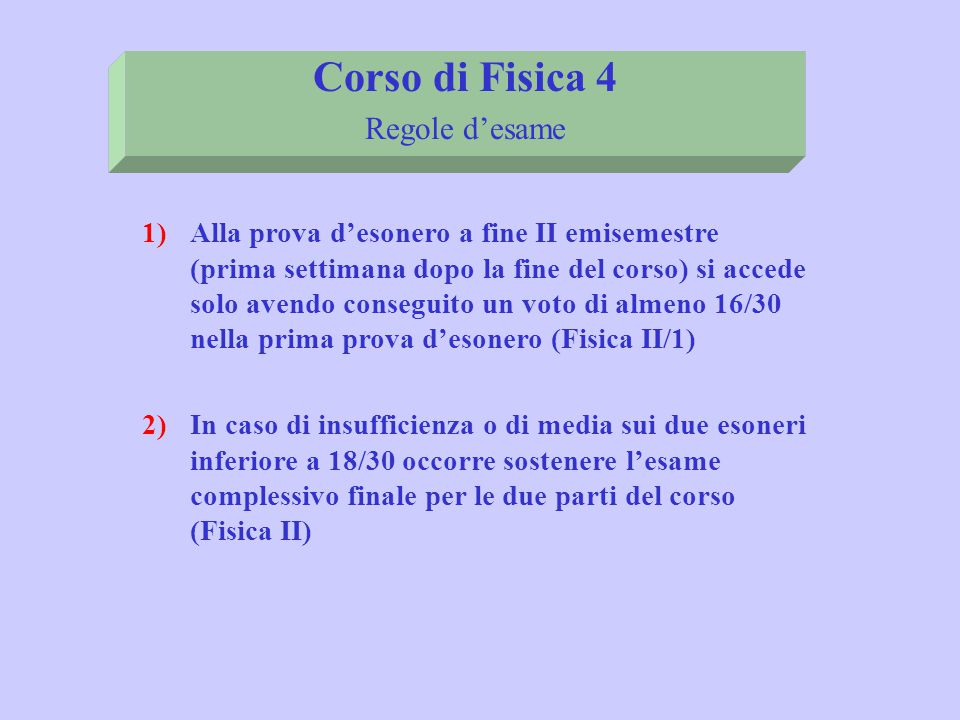 Corso di Fisica 4 Regole d'esame