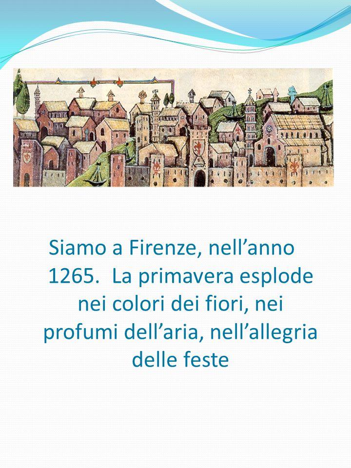Siamo a Firenze, nell'anno 1265