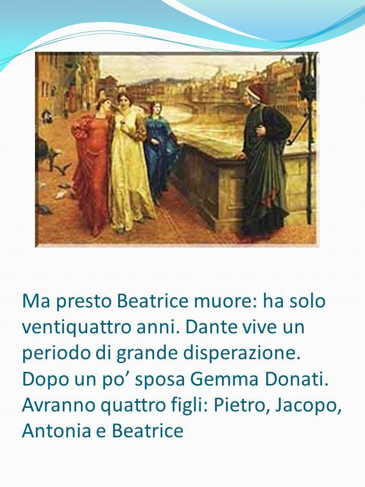 Ma presto Beatrice muore: ha solo ventiquattro anni