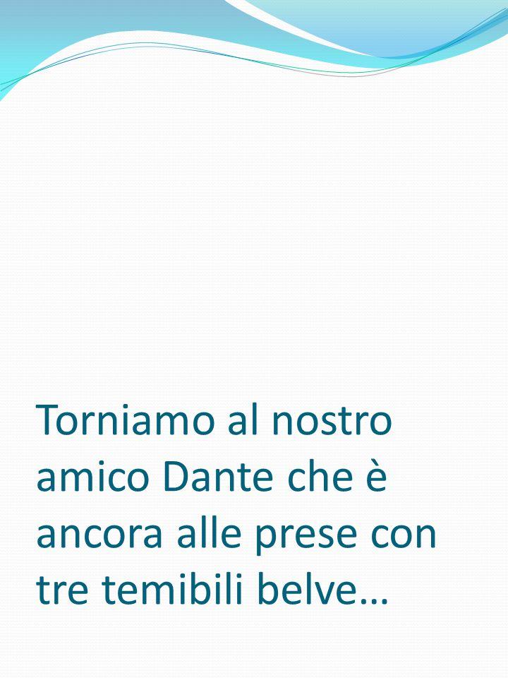 Torniamo al nostro amico Dante che è ancora alle prese con tre temibili belve…