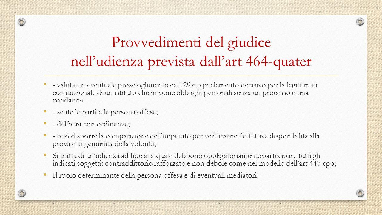 Provvedimenti del giudice nell'udienza prevista dall'art 464-quater