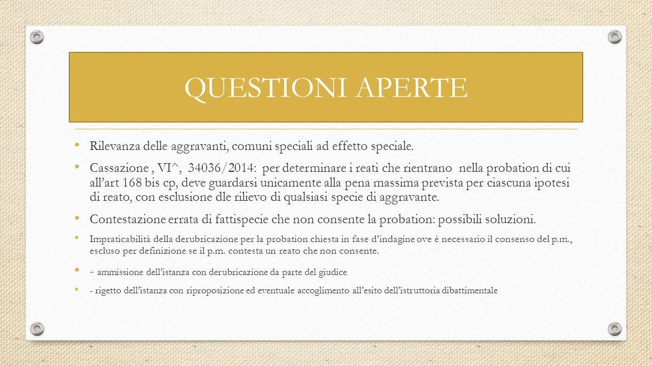 QUESTIONI APERTE Rilevanza delle aggravanti, comuni speciali ad effetto speciale.