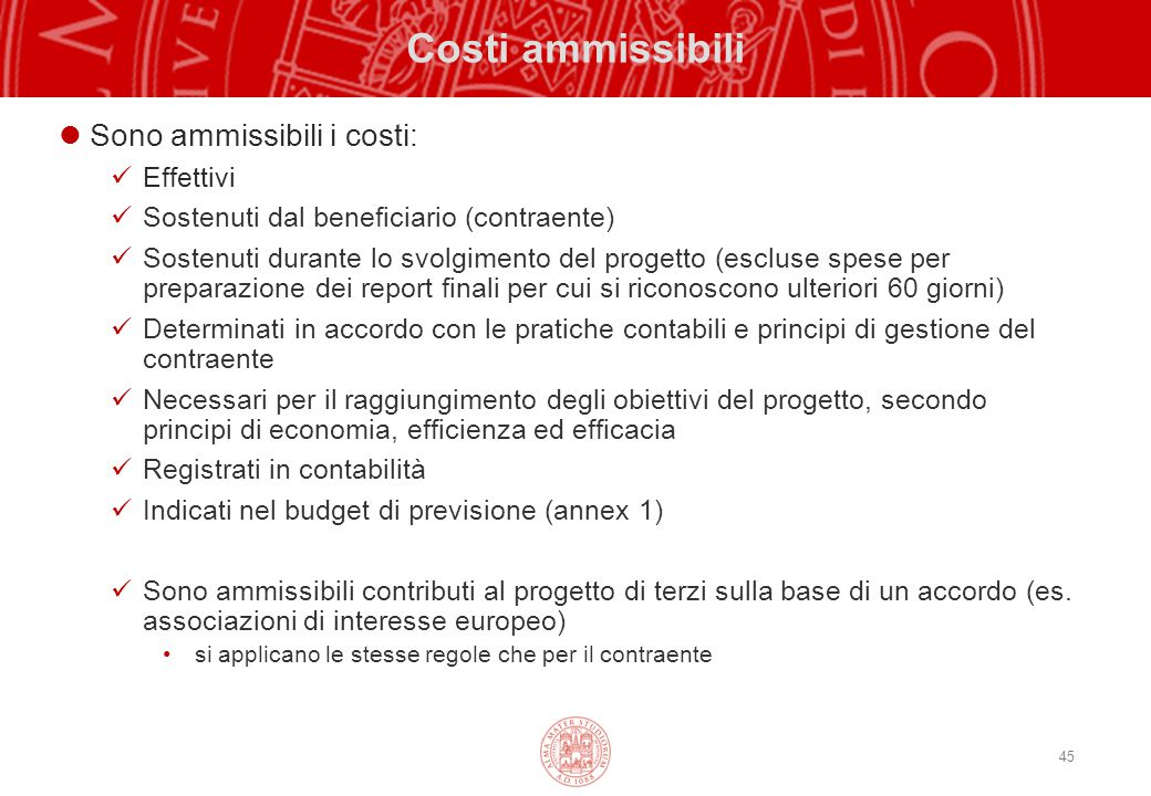 Costi ammissibili Sono ammissibili i costi: Effettivi