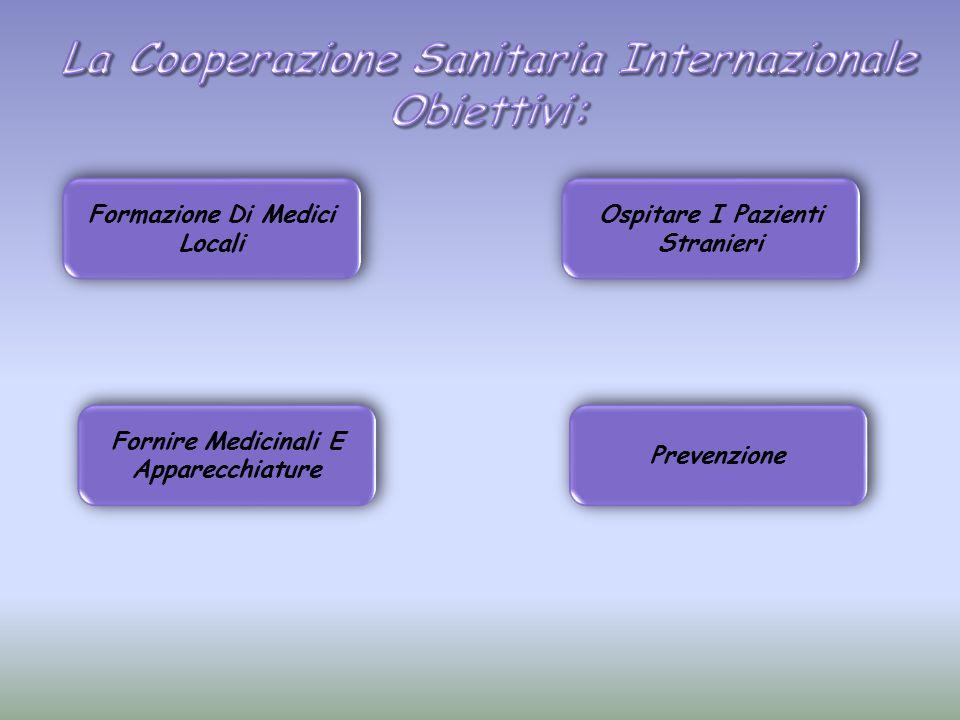La Cooperazione Sanitaria Internazionale Obiettivi: