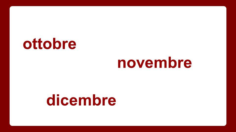 ottobre novembre dicembre