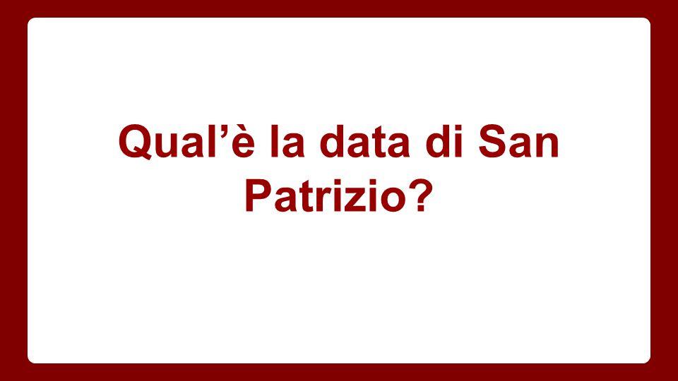 Qual'è la data di San Patrizio