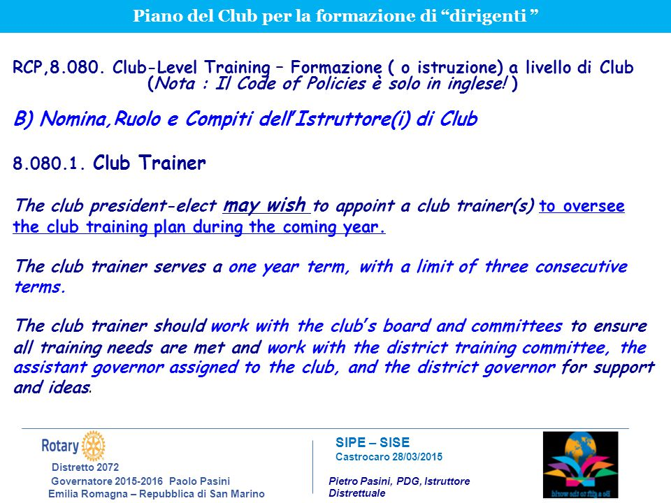Distretto 2072 B) Nomina,Ruolo e Compiti dell'Istruttore(i) di Club