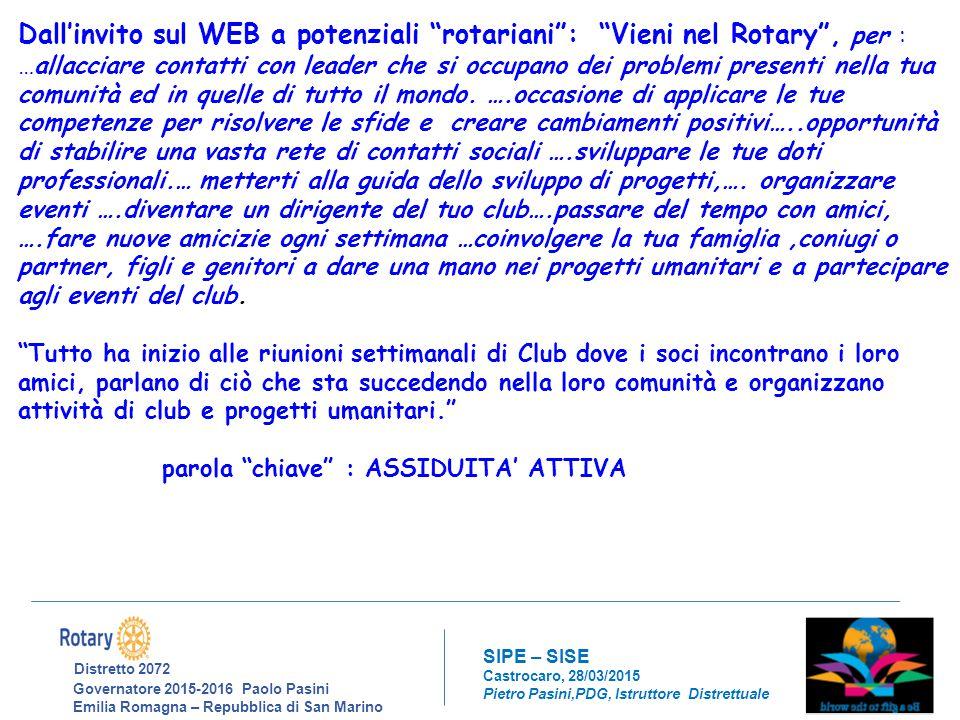 Dall'invito sul WEB a potenziali rotariani : Vieni nel Rotary , per :