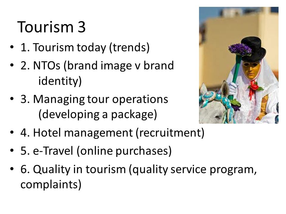 Tourism 3 1. Tourism today (trends)