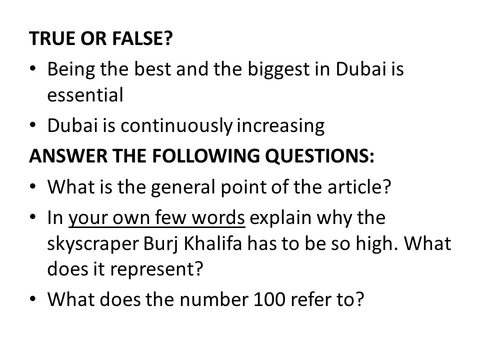 TRUE OR FALSE Being the best and the biggest in Dubai is essential. Dubai is continuously increasing.