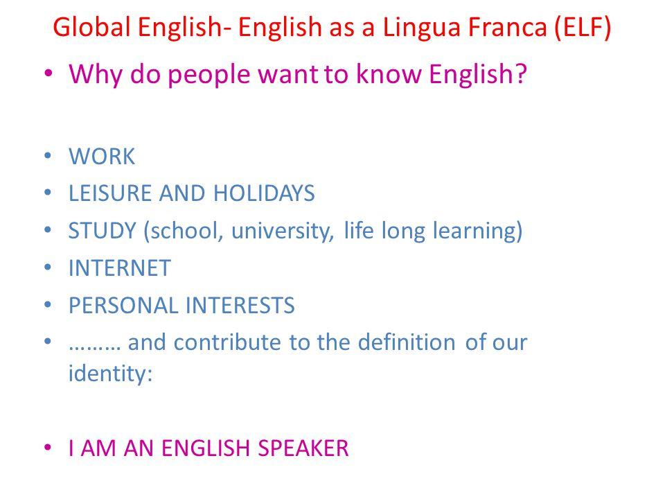 Global English- English as a Lingua Franca (ELF)
