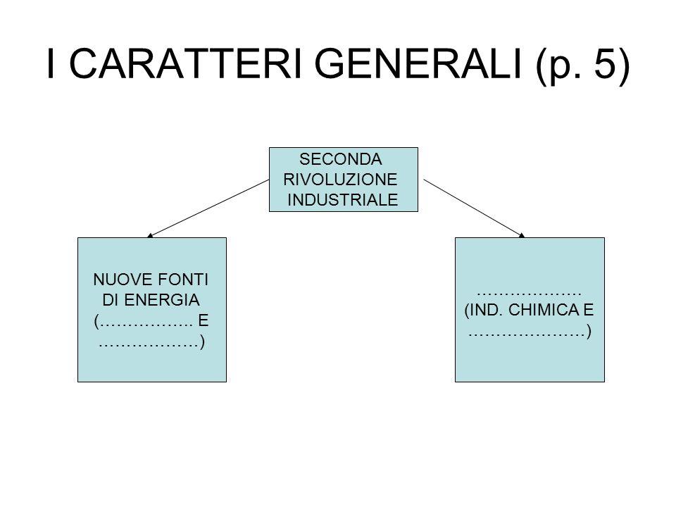 I CARATTERI GENERALI (p. 5)
