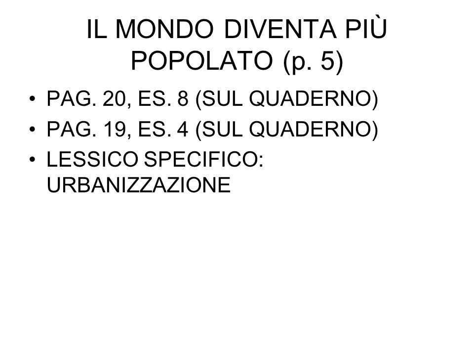 IL MONDO DIVENTA PIÙ POPOLATO (p. 5)