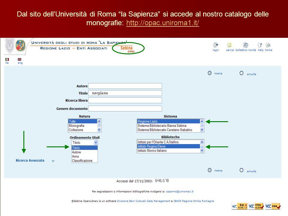 Dal sito dell'Università di Roma la Sapienza si accede al nostro catalogo delle monografie: http://opac.uniroma1.it/