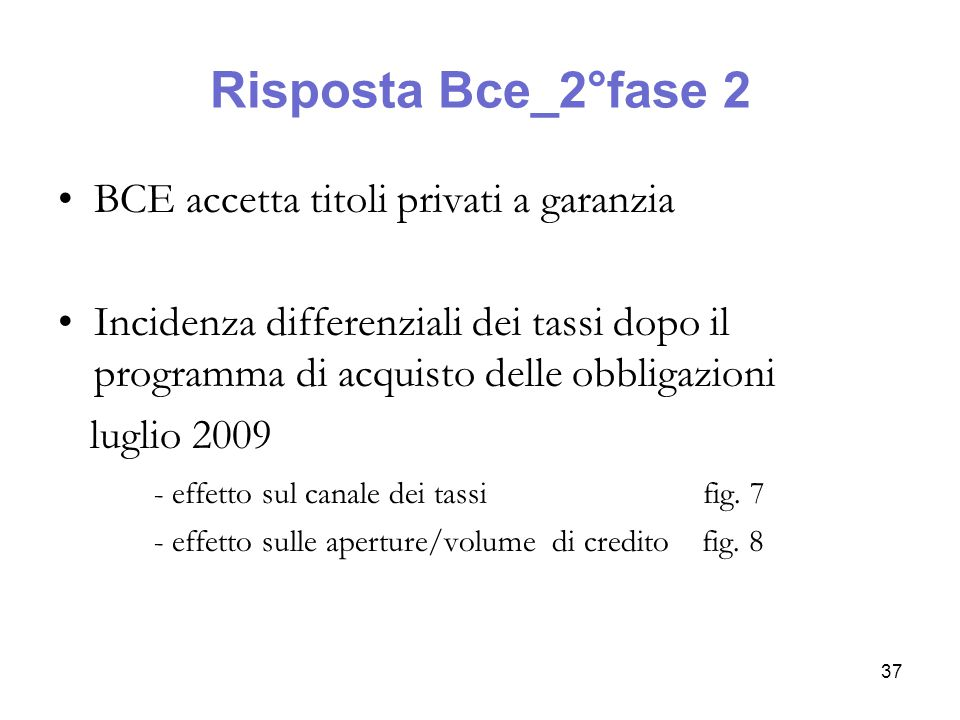 Risposta Bce_2°fase 2 BCE accetta titoli privati a garanzia