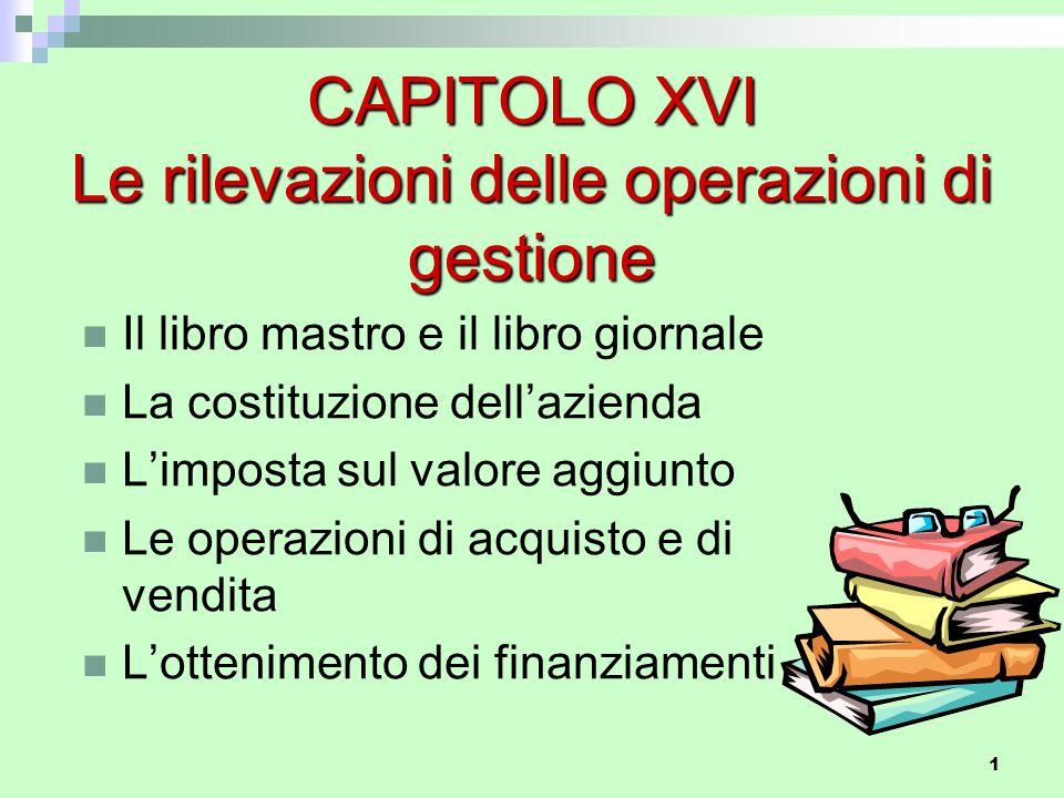 CAPITOLO XVI Le rilevazioni delle operazioni di gestione