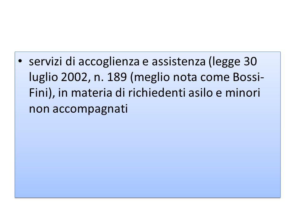 servizi di accoglienza e assistenza (legge 30 luglio 2002, n
