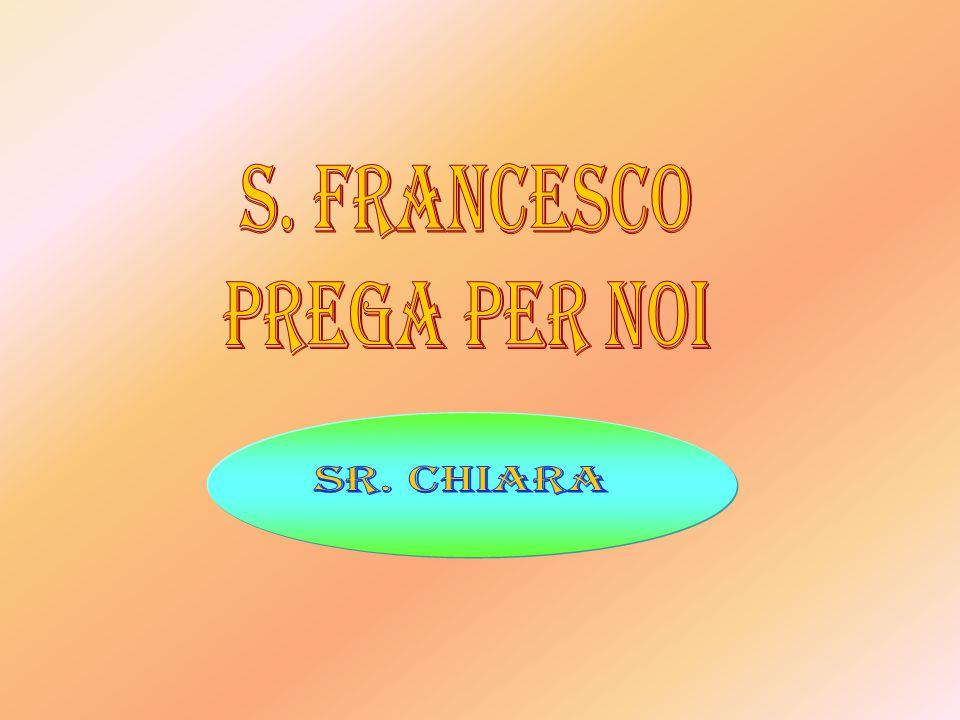 S. francesco prega per noi sr. chiara