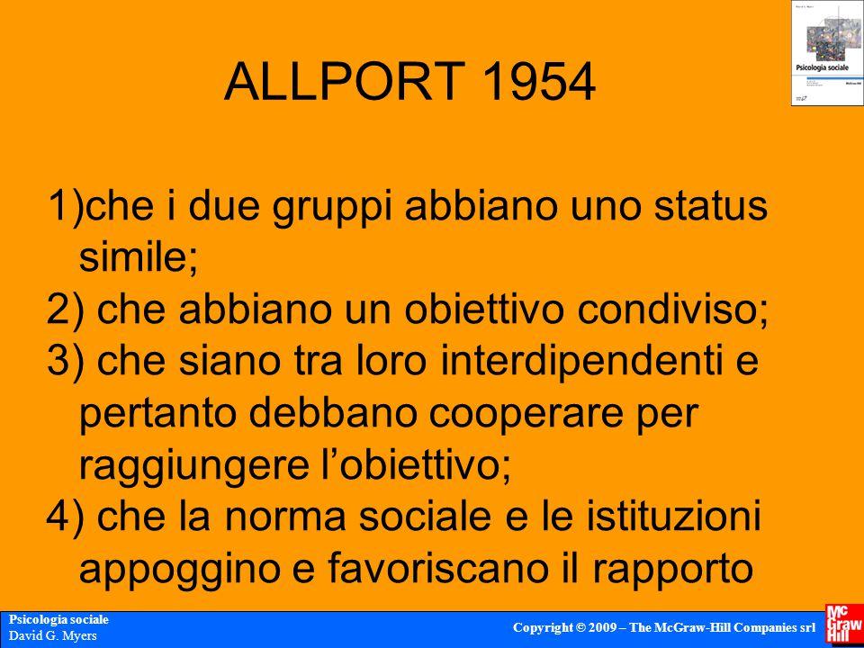 ALLPORT 1954 che i due gruppi abbiano uno status simile;