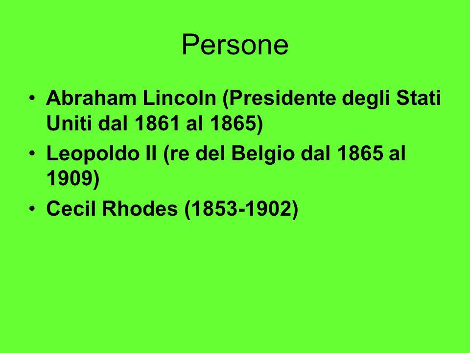 Persone Abraham Lincoln (Presidente degli Stati Uniti dal 1861 al 1865) Leopoldo II (re del Belgio dal 1865 al 1909)