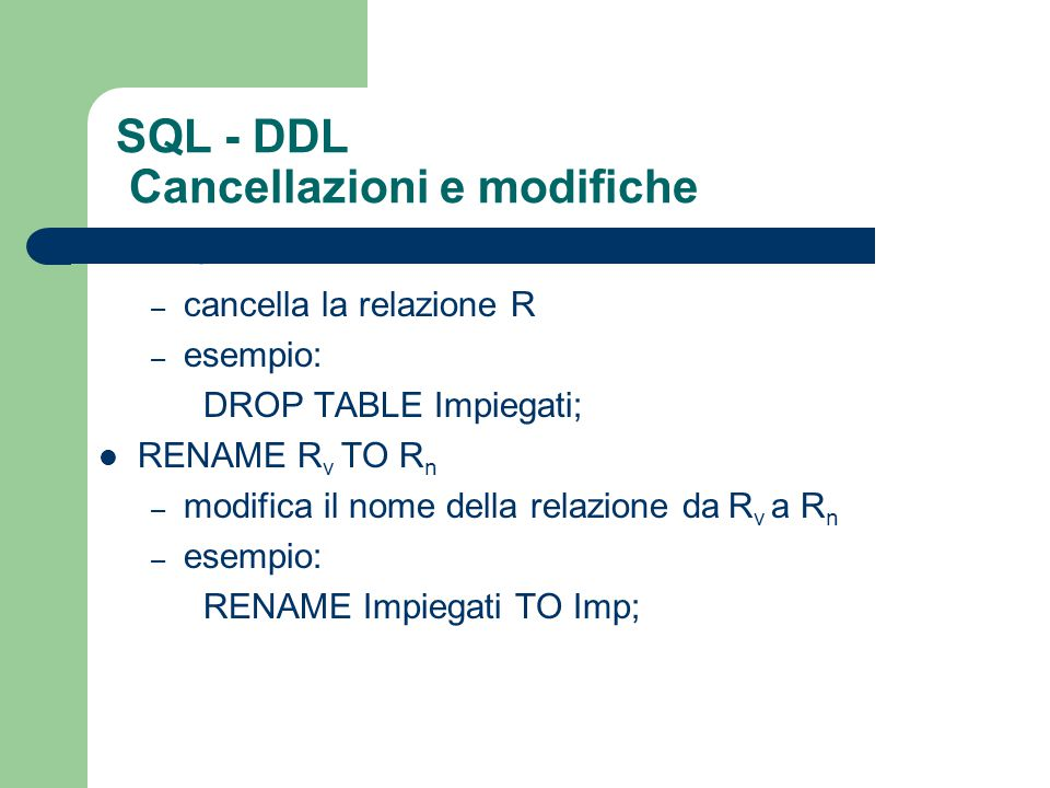 SQL - DDL Cancellazioni e modifiche