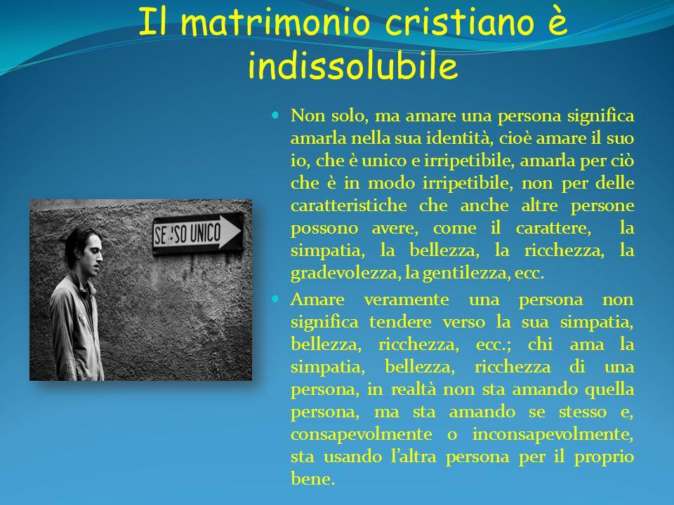 Il matrimonio cristiano è indissolubile