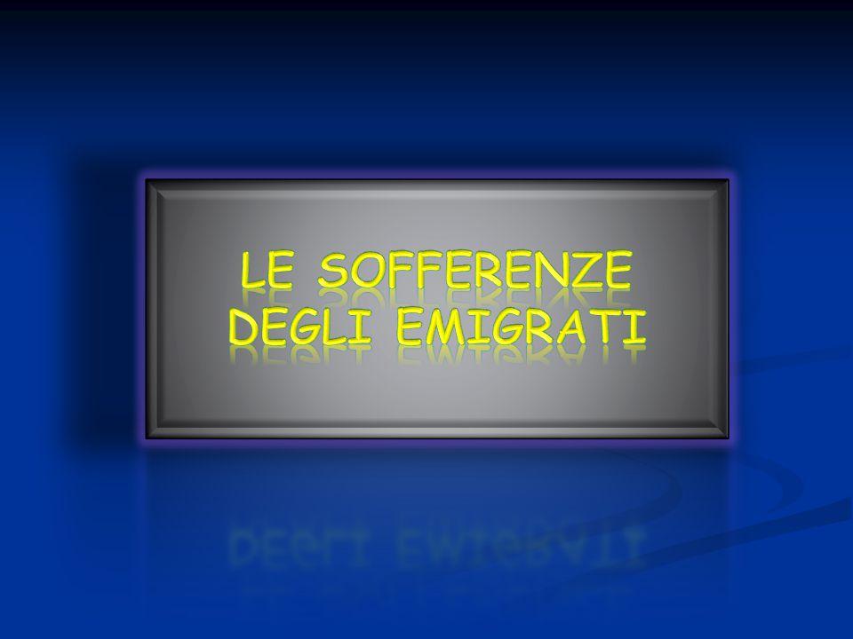 Le sofferenze degli emigrati