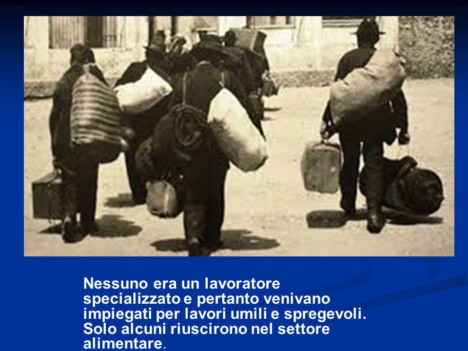 Nessuno era un lavoratore specializzato e pertanto venivano impiegati per lavori umili e spregevoli.