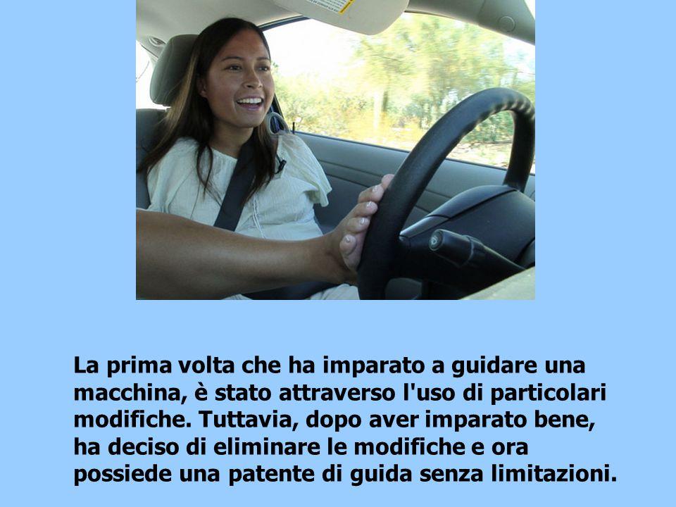 La prima volta che ha imparato a guidare una macchina, è stato attraverso l uso di particolari modifiche.