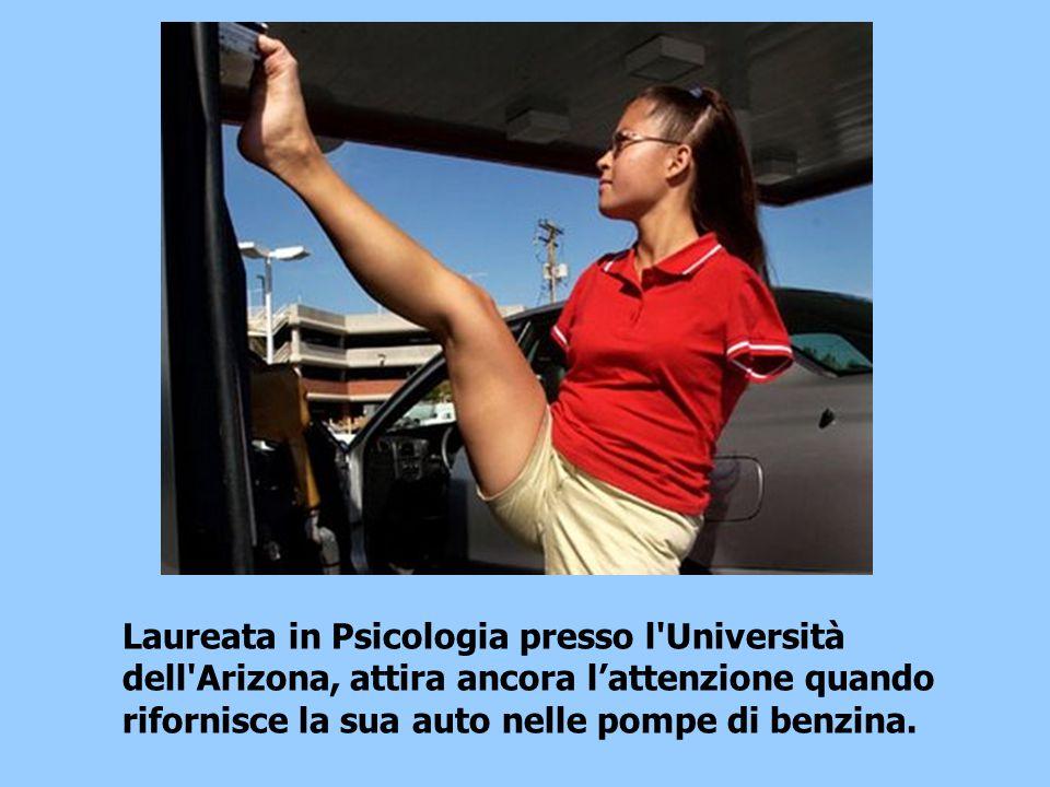 Laureata in Psicologia presso l Università dell Arizona, attira ancora l'attenzione quando rifornisce la sua auto nelle pompe di benzina.