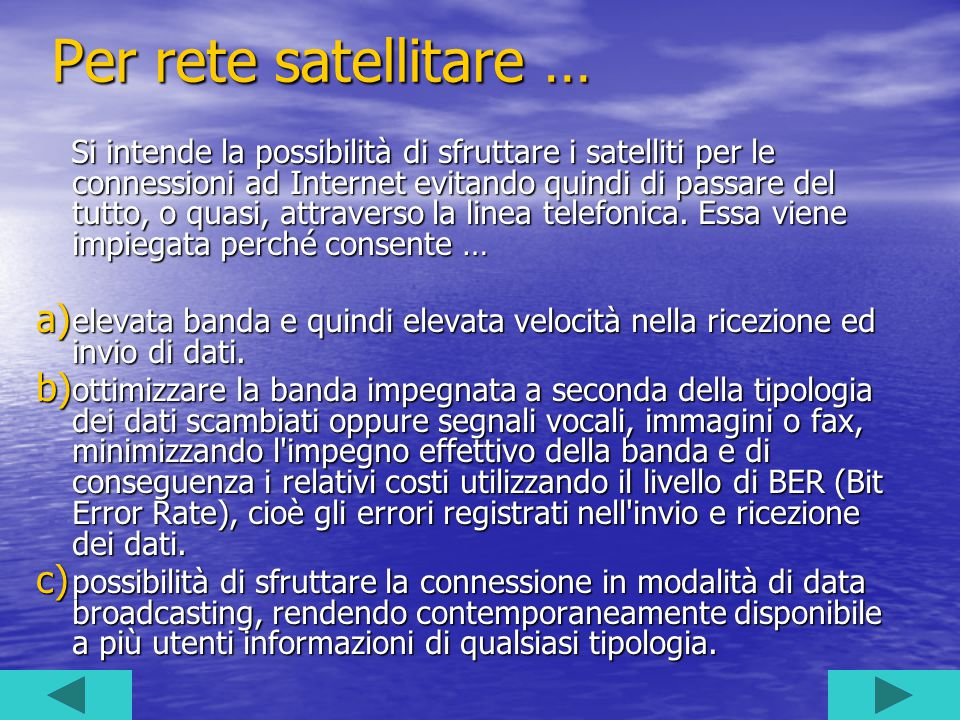 Per rete satellitare …