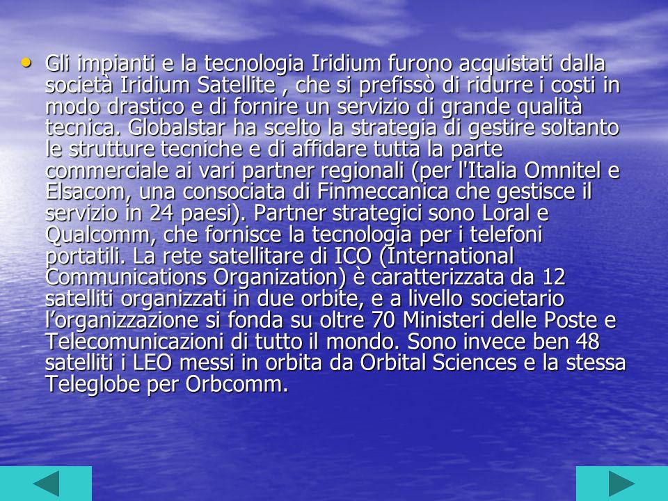 Gli impianti e la tecnologia Iridium furono acquistati dalla società Iridium Satellite , che si prefissò di ridurre i costi in modo drastico e di fornire un servizio di grande qualità tecnica.